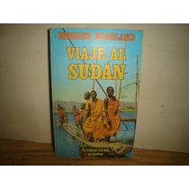 Viaje Al Sudán - Edward Hoagland