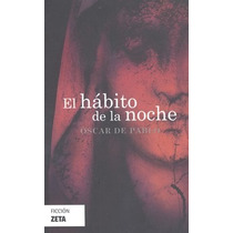 El Habito De La Noche - Oscar De Pablo - Zeta