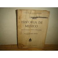 Historia De México - Carlos Alvear Acevedo