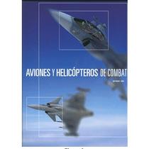 Aviones Y Helicopteros De Combate 1 Vol Cultural