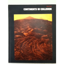 Miller. Continents In Collision. Planet Earth Encyclopedia.