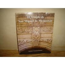 El Templo De San Miguel De Mezquitán - Antonio Casasola Bení