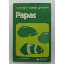 Manuales Para Educación Agropecuaria. Papas.