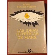 Las Ideas Estéticas De Marx Adolfo Sánchez Vázquez Firmado