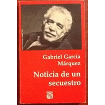 Noticias De Un Secuestro. Gabriel García Márquez