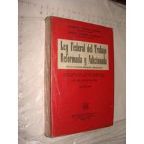 Libro Ley Federal Del Trabajo Reformada Y Adicionada , Alber