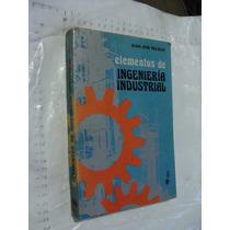 Libro Elementos De Ingenieria Industrial , Juan Jose Trujil