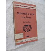 Libro Mejoramiento Y Control Del Trabajo Escolar , Jorge Go
