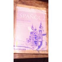Español 2 Segundo Curso , Año 1972 , Francisco Valdes B.