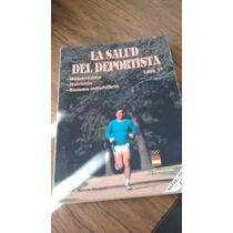 La Salud Del Deportista Libro 1° - Dr. J.f. Marcos Becerro