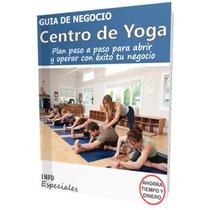 Como Abrir Un Estudio De Yoga - Guía Para Iniciar Un Negocio