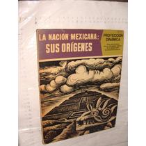 Libro La Nacion Mexicana Sus Origenes , 63 Paginas , Año 196