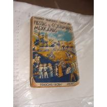 Libro Antiguo Año 1953 , Fiestas Y Costumbres Mexicanas , Hi