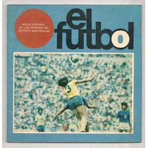 Libro México Fútbol Breve Historia Orígenes Del Fútbol 1975
