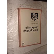 Libro El Progreso Improductivo , Grabriel Zaid , Año 1979 ,