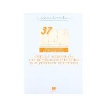 Libro Critica Y Alternativas A La Significacion Estadistica