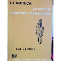 La Mixteca: Su Cultura E Historia Prehispánicas/barbro D.