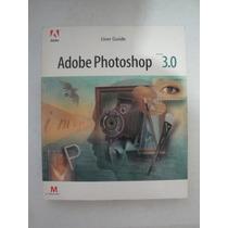 Adobe Photoshop 3.0 Guia Usuario / Manual