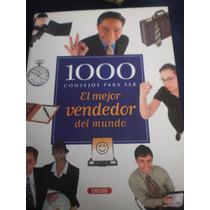 1000 Consejos Para Ser El Mejor Vendedor Del Mundo