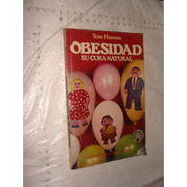 Libro Obesidad , Su Cura Natural , Tom Hanson , Año 1982 , 9