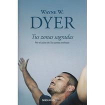 Libro Tus Zonas Sagradas : Wayne W. Dyer