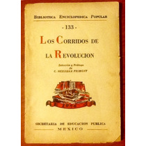 Los Corridos De La Revolución C. Herrera Frimont Edic.1946