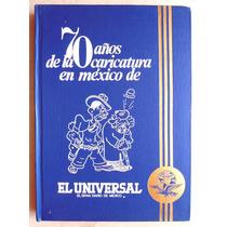 70 Años De La Caricatura En México T-2 De El Universal