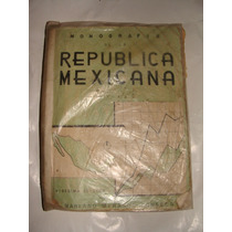 Excelente Libro Monografia De La Republica Mexicana, Mariano