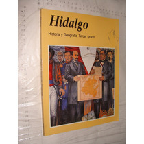 Libro Hidalgo , Hitoria Y Geografia Tercer Grado , Año 199