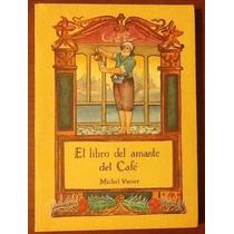 El Libro Del Amante Del Café Michel Vanier