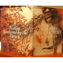 Los Hombres Que Dispersó La Danza A. Henestrosa F. Toledo