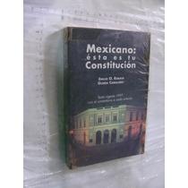 Libro Mexico Esta Es Tu Constitucion , Emilio O. Rabasa , Añ