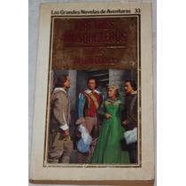Los Tres Mosqueteros. Alejandro Dumas. Libro