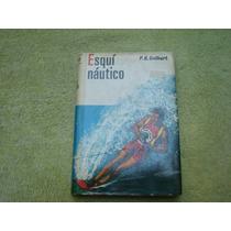 P.r.guilbert, Esquí Náutico, Hispano Europea.