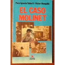 El Caso Molinet Paco Ignacio Taibo Il V. Ronquillo 1a. Edic.