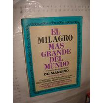 Libro El Milagro Mas Grande Del Mundo , Og Mandino , Año 19