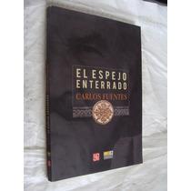 Libro El Espejo Enterrado , Carlos Fuentes , Año 2008 , 253