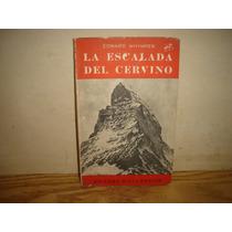 La Escalada Del Cervino - Edward Whymper - 1949