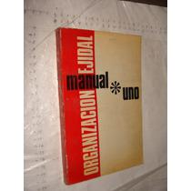 Libro Manual Uno , Organización Ejidal , Año 1972 , 208 Pag
