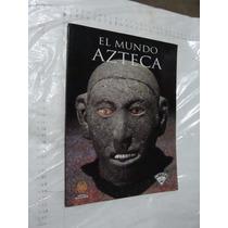 Libro El Mundo Azteca , Libros Del Rincon , Año 1997 , 87 Pa