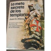 La Meta Secreta De Los Templarios Juan Atienza Libro