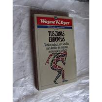 Libro Tus Zonas Erroneas , Wayne W. Dyer , Año 1988 , 319 P