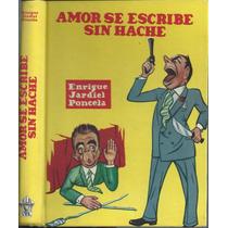 Amor Se Escribe Sin Hache / Enrique Jardiel Poncela 1964