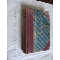 Libro Antiguo Año 1860 , Biografia De Don Manuel Carpio , 40