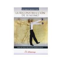 Libro La Reconstruccion De Si Mismo *cj