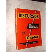 Libro Discursos Manual Del Orador , Justino Blanco Z. , Año