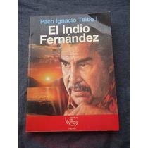 El Indio Fernandez Paco Ignacio Taibo