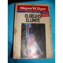 Libro El Cielo Es El Limite Wayne W. Dyer
