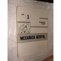 Libro Mecanica Dental , Parte 2 Y 3 , Dañados