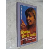 Libro Agobios Nos Da La Vida , Maria Teresa Campos , 214 Pa